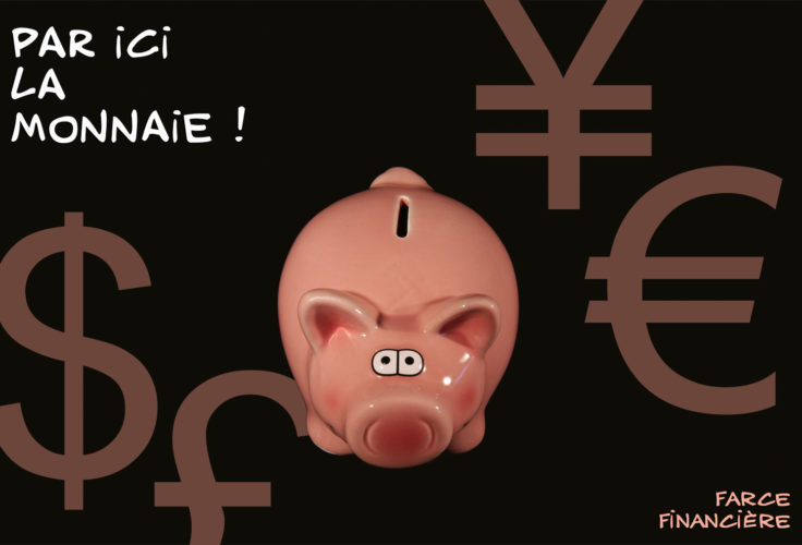 Par ici la monnaie - Une farce financière